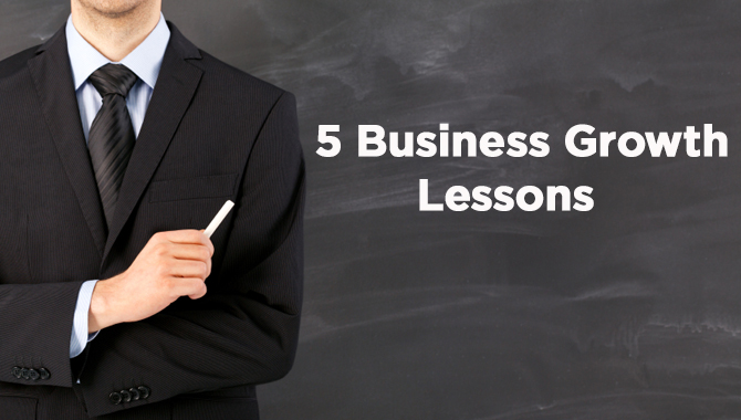 5-Business-Growth-Lessons-I-Learned-the-Hard-Way